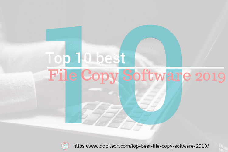 top best file copy software 2019